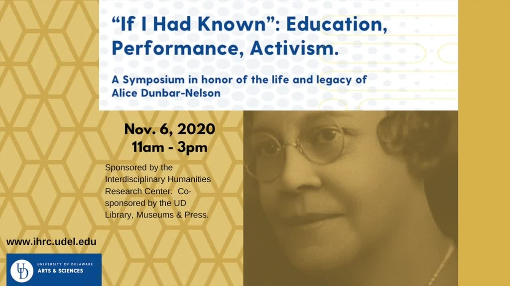 """""""If I Had Known"""": Education, Performance, Activism – A virtual symposium honoring the life and legacy of Alice Dunbar-Nelson"""